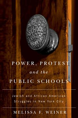 Power  Protest  and the Public Schools