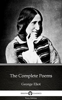 The Complete Poems by George Eliot   Delphi Classics  Illustrated  PDF