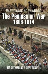 Wargaming Scenarios: The Peninsular War 1808-1814
