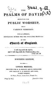 The Psalms of David, Selected for Public Worship, from Various Versions: with an Appendix, Containing Hymns for the Principal Festivals of the Church of England ... [Edited by Richard Cecil.] Fortieth Edition