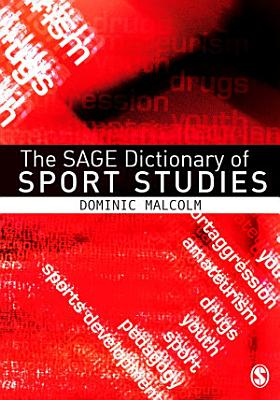The SAGE Dictionary of Sports Studies