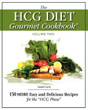 The Hcg Diet Gourmet Cookbook Volume Two Book
