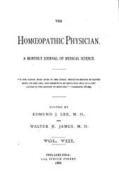 The Homoeopathic Physician: A Monthly Journal of Medical Science, Volume 8