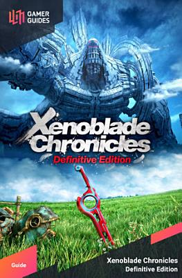 Xenoblade Chronicles  Definitive Edition   Strategy Guide