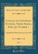 Catalog of Copyright Entries  Third Series  Part 5b  Number 1  Vol  5 PDF