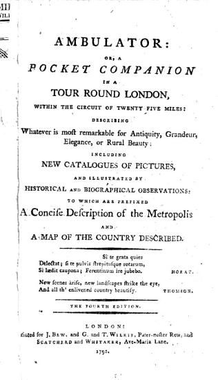 Ambulator  or  A pocket companion in a tour round London  within the circuit of twenty five miles     The fourth edition   The preface signed  R  Lobb   PDF