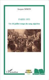 Paris 1953: Un 14 juillet rouge du sang algérien