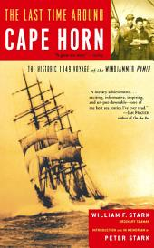 The Last Time Around Cape Horn: The Historic 1949 Voyage of the Windjammer Pamir