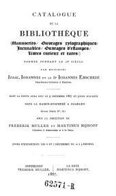 Catalogue de la bibliotheque (manuscrites, ouvrages xylographiques, incunables, ouvrages d'estampes, livres curieux et rares) formee pendant le 18. siecle par Izaak, Johannes et le Dr. Johannes Enschede