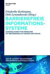 Barrierefreie Informationssysteme: Zugänglichkeit für Menschen mit Behinderung in Theorie und Praxis