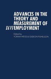 Advances in the Theory and Measurement of Unemployment