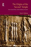 The Origins of the Second Temple PDF