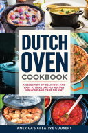 Dutch Oven Cookbook.A Selection of Delicious and Easy to Make One Pot Recipes for Home and Camp Delight