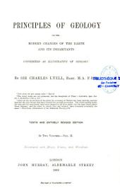 Principles of Geology: Or, The Modern Changes of the Earth and Its Inhabitants Considered as Illustrative of Geology, Volume 2