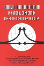 Conflict and Cooperation in National Competition for High-Technology Industry