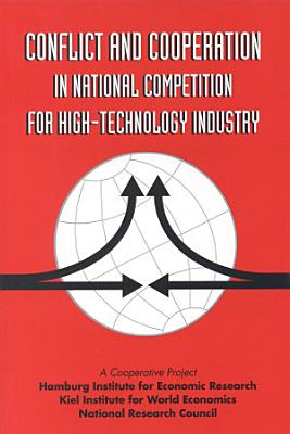 Conflict and Cooperation in National Competition for High Technology Industry PDF