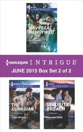 Harlequin Intrigue June 2015 - Box Set 2 of 2: Navy SEAL Newlywed\The Guardian\Security Breach
