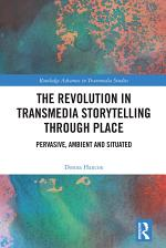 The Revolution in Transmedia Storytelling through Place