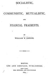 Socialistic, Communistic, Mutualistic, and Financial Fragments