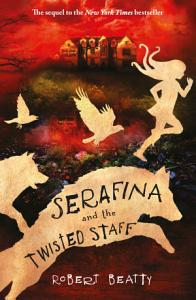 Serafina and the Twisted Staff Book