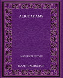 Alice Adams   Large Print Edition PDF
