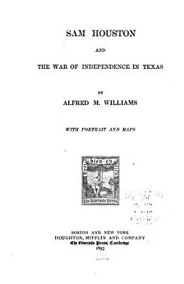 Sam Houston and the War of Independence in Texas PDF