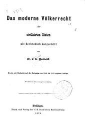 Das moderne Völkerrecht der civilisirten Staten als Rechtsbuch dargestellt