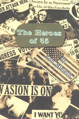 The Heroes of  45 PDF