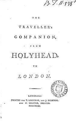 The Traveller s Companion  from Holyhead  to London PDF