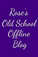 Rose s Old School Offline Blog PDF