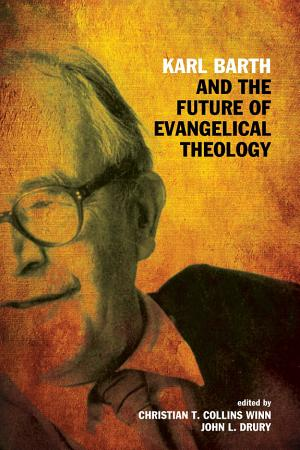 Karl Barth and the Future of Evangelical Theology PDF