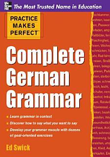 Practice Makes Perfect Complete German Grammar Book