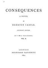 Consequences, a Novel: Volume 2