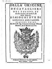 """""""Della"""" Origine De' Cavaglieri Del Tosone, Et di altri Ordini, de' Simboli, & dellè Imprese"""