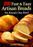 200 Fast and Easy Artisan Breads Book