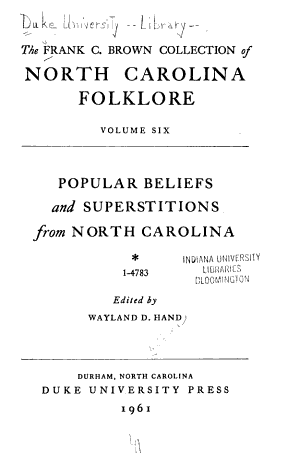 Frank C. Brown Collection of North Carolina Folklore; the Folklore of North Carolina: Popular beliefs and superstitions from North Carolina (2 v.)