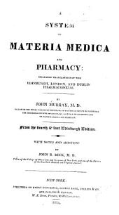 A system of materia medica and pharmacy: including translations of the Edinburgh, London, and Dublin pharmacopoeias