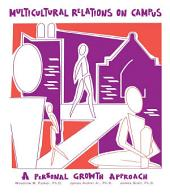 Multicultural Relations On Campus: A Personal Growth Approach