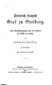 Friedrich Leopold Graf zu Stolberg: sein Entwicklungsgang und sein Wirken im Geiste der Kirche