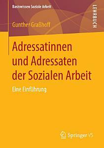Adressatinnen und Adressaten der Sozialen Arbeit PDF