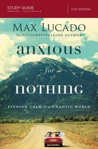 Anxious for Nothing Study Guide