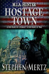 M.I.A. Hunter: Hostage Town