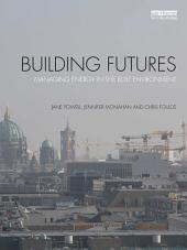 Building Futures: Managing energy in the built environment