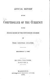 Annual Report of the Comptroller of the Currency to the ... Session of the ... Congress of the United States: Volume 1