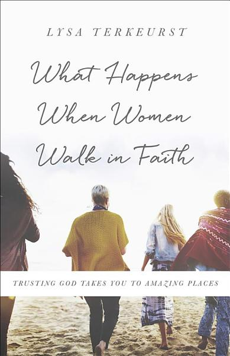 Download What Happens When Women Walk in Faith Book