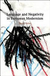 Language and Negativity in European Modernism PDF
