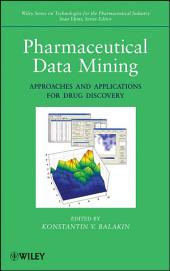 Pharmaceutical Data Mining: Approaches and Applications for Drug Discovery