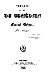 Theorie de l'art du comédien: du, Manuel théatral