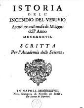Istoria dell'incendio del Vesuvio accaduto nel mese di Maggio dell'anno 1737