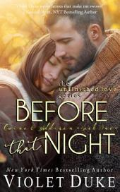 Before That Night: (Unfinished Love Series: Caine & Addison Duet, Book 1 of 2)